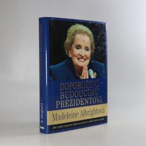 náhled knihy - Doporučení budoucímu prezidentovi. Jak vrátit Americe dobrou pověst a vůdčí roli ve světě