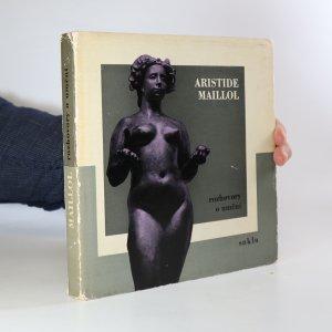 náhled knihy - Aristide Maillol. Rozhovory o umění