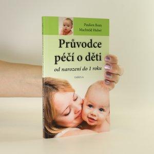 náhled knihy - Průvodce péčí o děti od narození do 1 roku. Výživa a péče