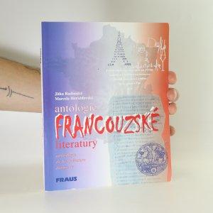 náhled knihy - Antologie francouzské literatury. Anthologie de la littérature française