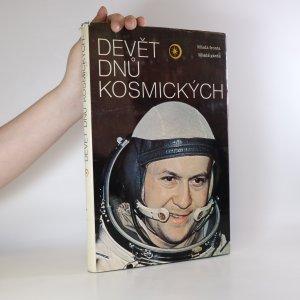 náhled knihy - Devět dnů kosmických. Vyprávění o letu první mezinárodní kosmické posádky a o podílu Československa na výzkumu vesmíru