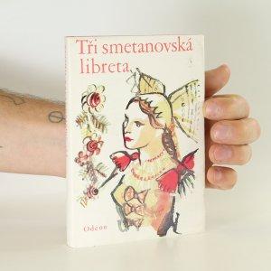 náhled knihy - Tři smetanovská libreta. Prodaná nevěsta, Dalibor, Hubička