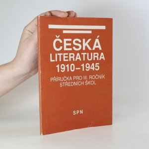 náhled knihy - Česká literatura 1910-1945. Příručka pro III. ročník středních škol