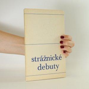 náhled knihy - Strážnické debuty. Výbor z oceněných prací 10. ročníku literární soutěže Strážnice Marušky Kudeříkové 1971