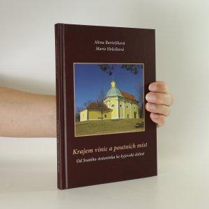náhled knihy - Krajem vinic a poutních míst. Od Svatého Antonínka ke kyjovské dolině