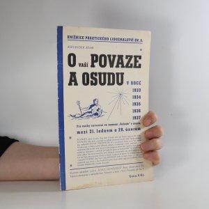 náhled knihy - O vaší povaze a osudu v roce 1933, 1934, 1935, 1936, 1937 (Knižnice praktického lidoznalství sv. 9.)