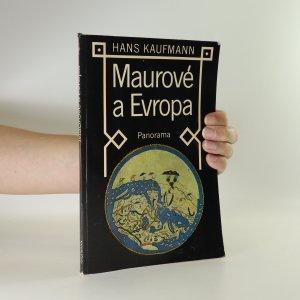 náhled knihy - Maurové a Evropa. Cesty arabské vědy a kultury