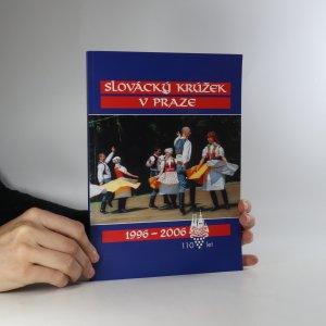 náhled knihy - Slovácký krúžek v Praze. 1996-2006.