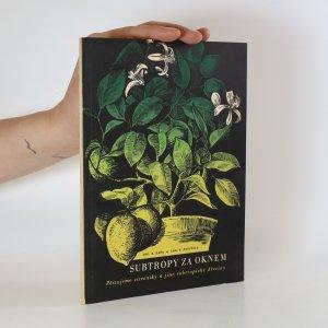 náhled knihy - Subtropy za oknem. Pěstujeme citroníky a jiné subtropické dřeviny