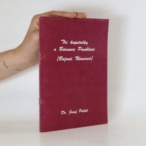 náhled knihy - Tři kapitolky o Barunce Panklové (Boženě Němcové) (podpis autora)