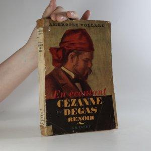 náhled knihy - En écoutant Cézanne, Degas, Renoir