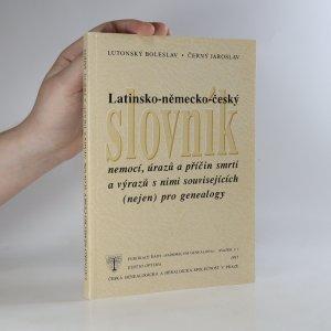 náhled knihy - Latinsko-německo-český slovník nemocí, úrazů a příčin smrti a výrazů s nimi souvisejících (nejen) pro genealogy