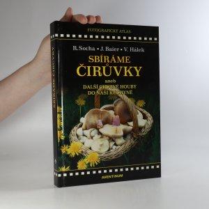náhled knihy - Sbíráme čirůvky, aneb, Další chutné houby do naší kuchyně