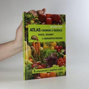 náhled knihy - Atlas chorob a škůdců ovoce, zeleniny a okrasných rostlin