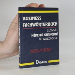 náhled knihy - Business Fachwörterbuch. Slovník německé obchodní terminologie. Deutsch-tschechisch. Tschechisch-deutsch