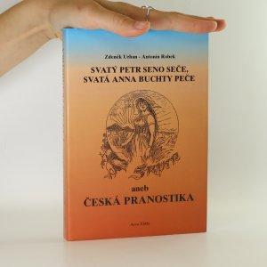 náhled knihy - Svatý Petr seno seče, svatá Anna buchty peče aneb Česká pranostika