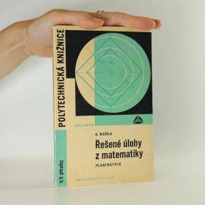 náhled knihy - Řešené úlohy z matematiky. Planimetrie.