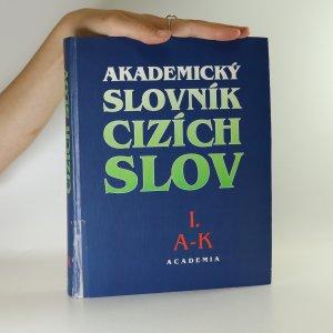 náhled knihy - Akademický slovník cizích slov A-K (1. díl)
