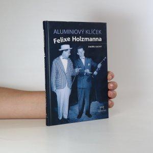 náhled knihy - Aluminiový klíček Felixe Holzmanna
