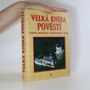 náhled knihy - Velká kniha pověstí z českých, moravských a slezských hradů a zámků