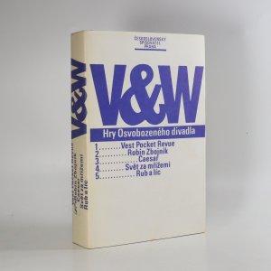 náhled knihy - V&W. Hry Osvobozeného divadla. Vest Pocket Revue. Robin Zbojník. Caesar. Svět za mřížemi. Rub a líc
