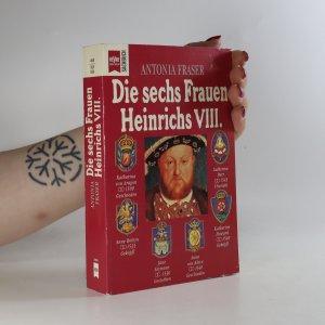 náhled knihy - Die sechs Frauen Heinrichs VIII.