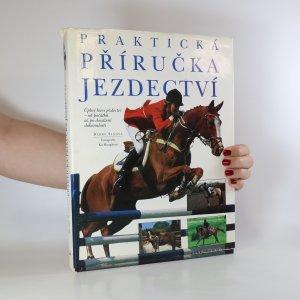 náhled knihy - Praktická příručka jezdectví. Úplný kurs jezdectví - od počátků až po dosažení dokonalosti