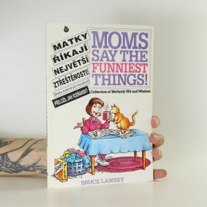 náhled knihy - Matky říkají největší ztřeštěnosti! Sbírka mateřských moudrostí