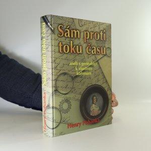 náhled knihy - Sám proti toku času, aneb, S genealogií k vlastním kořenům