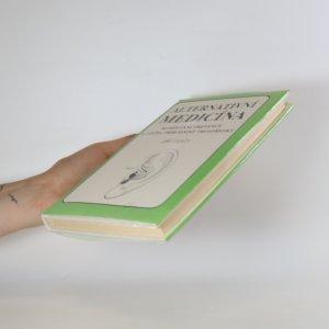 antikvární kniha Alternativní medicína. Komplexní prevence a léčba přírodními prostředky, neuveden