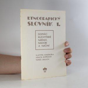 náhled knihy - Etnografický slovník 1. Domácí kuchyňské nářadí, nádobí a náčiní