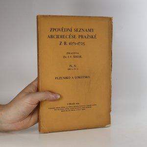 náhled knihy - Zpovědní seznamy arcidiecése pražské z r. 1671-1725. IX., X. Plzensko a Loketsko.
