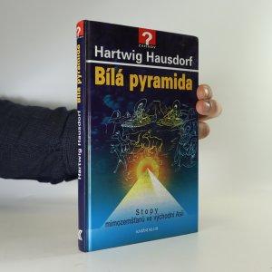 náhled knihy - Bílá pyramida. Stopy mimozemšťanů ve východní Asii