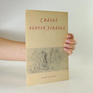 náhled knihy - Z básní Aloise Jiráska (pamětní tisk k slavnostní schůzi Jiráskova výboru dne 13. května 1949)