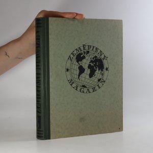 náhled knihy - Zeměpisný magazin. Populární zeměpisný a cestopisný časopis roč. III. (č. 1 - 15 v jednom svazku)