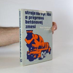 náhled knihy - Stroje na výrobu a prepravu betónovej zmesi