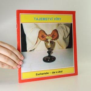náhled knihy - Tajemství víry. Eucharistie - dar a úkol
