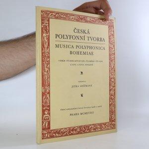 náhled knihy - Česká polyfonní tvorba. Musica polyphonica Bohemiae : Výběr vícehlasých děl českého původu z XVI. a XVII. století