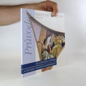 náhled knihy - Architektura, výzdoba a původní vybavení hlavní budovy Národního muzea v Praze