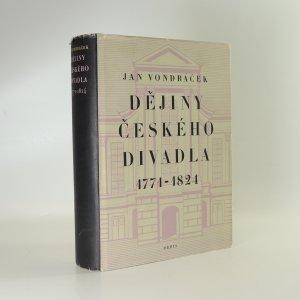 náhled knihy - Dějiny českého divadla. Doba obrozenská 1771-1824