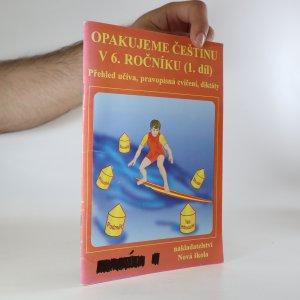 náhled knihy - Opakujeme češtinu v 6. ročníku. Přehled učiva, pravopisná cvičení, diktáty (místy popsáno)