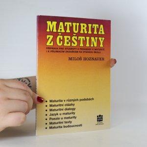 náhled knihy - Maturita z češtiny. Příprava pro studenty a pedagogy k maturitě i k přijímacím zkouškám na vysokou školu
