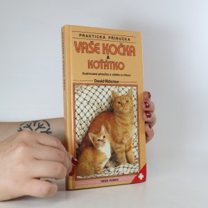 náhled knihy - Vaše kočka a koťátko. Ilustrovaná příručka o výběru a chovu
