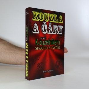 náhled knihy - Kouzla a čáry aneb Kouzelníkem snadno a rychle