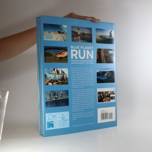 antikvární kniha Blue Planet Run. The race to provide safe drinking water to the world, 2007