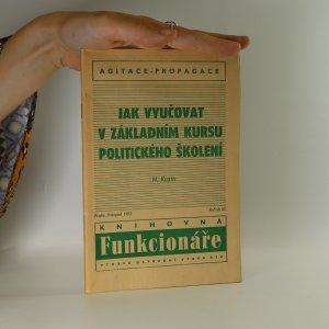 náhled knihy - Jak vyučovat v základním kursu politického školení. Methodické rady propagandistovi.