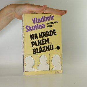 náhled knihy - Prezidentův vězeň na hradě plném bláznů