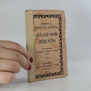 náhled knihy - Mückovy praktické příručky. Atlas hub jedlých