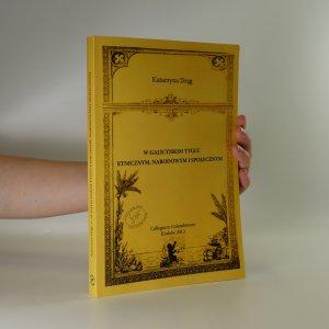 náhled knihy - W galicyjskim tyglu etnicznym, narodowym i społecznym