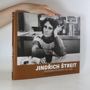náhled knihy - Jindřich Štreit. (ne)známé fotografie 1978-1989 (věnování autora)
